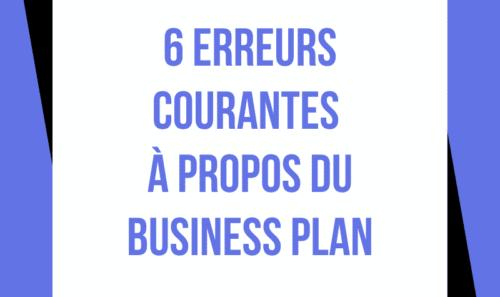 Business Plan : 6 erreurs courantes