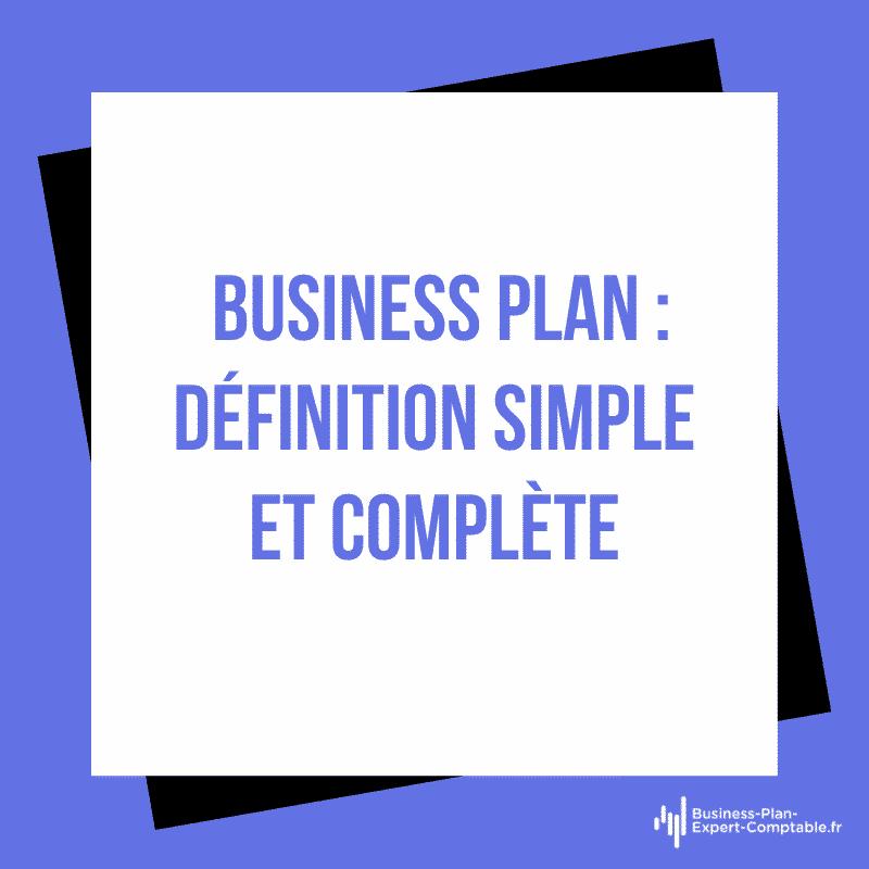 Business Plan : définition simple et complète