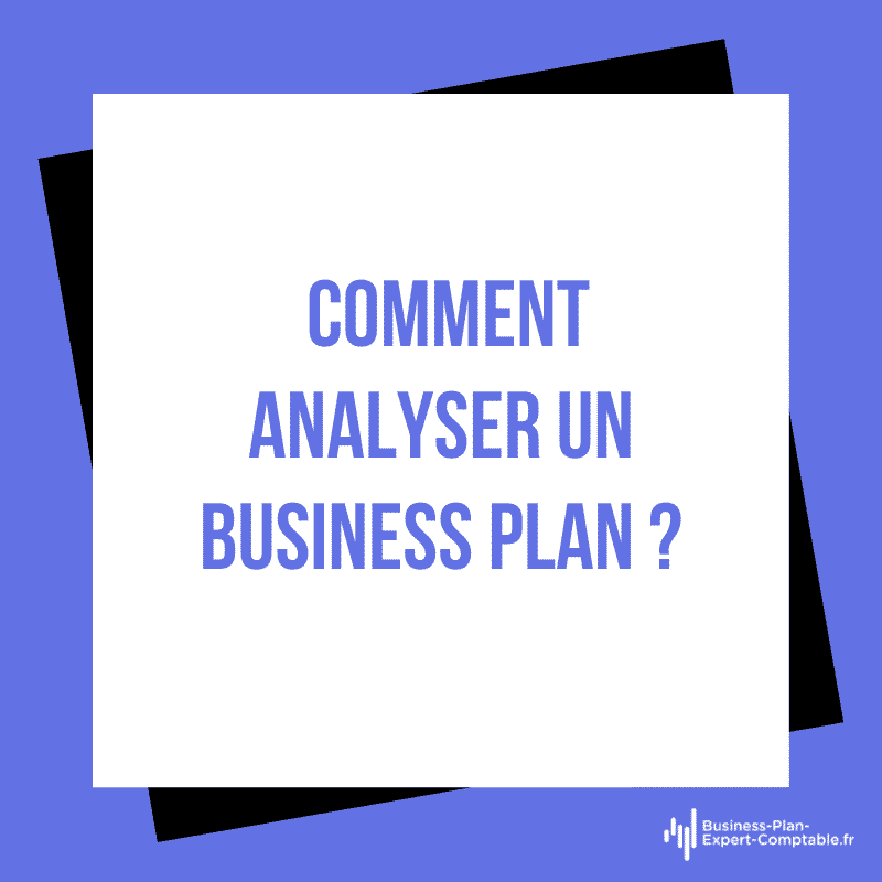 Comment analyser un Business Plan ?