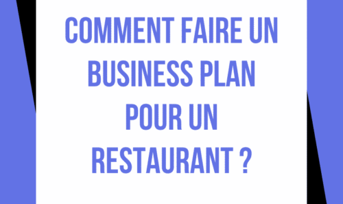 Comment faire un Business Plan pour un restaurant ?