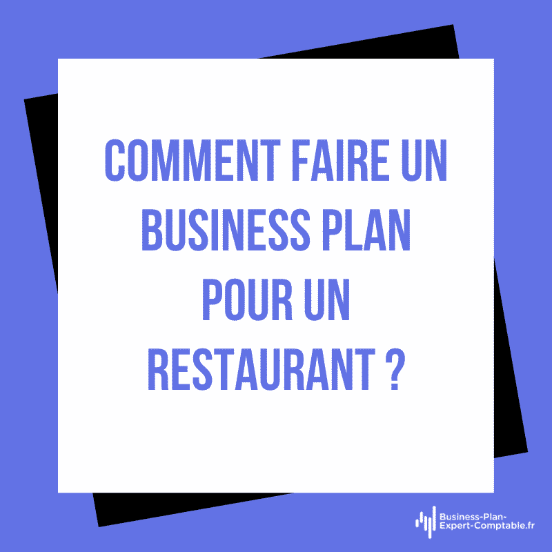 Comment faire un Business Plan pour un restaurant ?