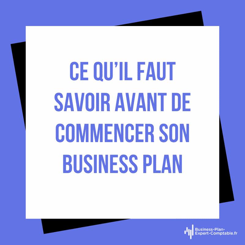 Ce qu'il faut savoir avant de commencer son Business Plan