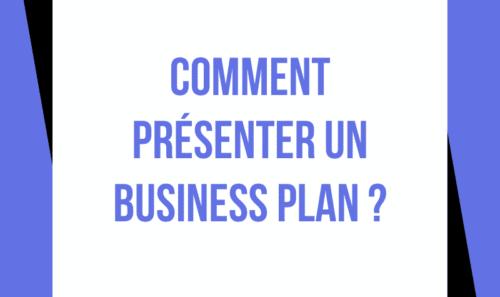 Comment présenter un Business Plan ?