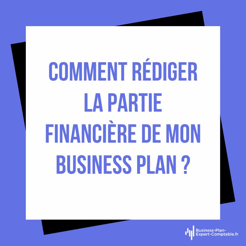 Comment rédiger la partie financière de mon Business Plan ?