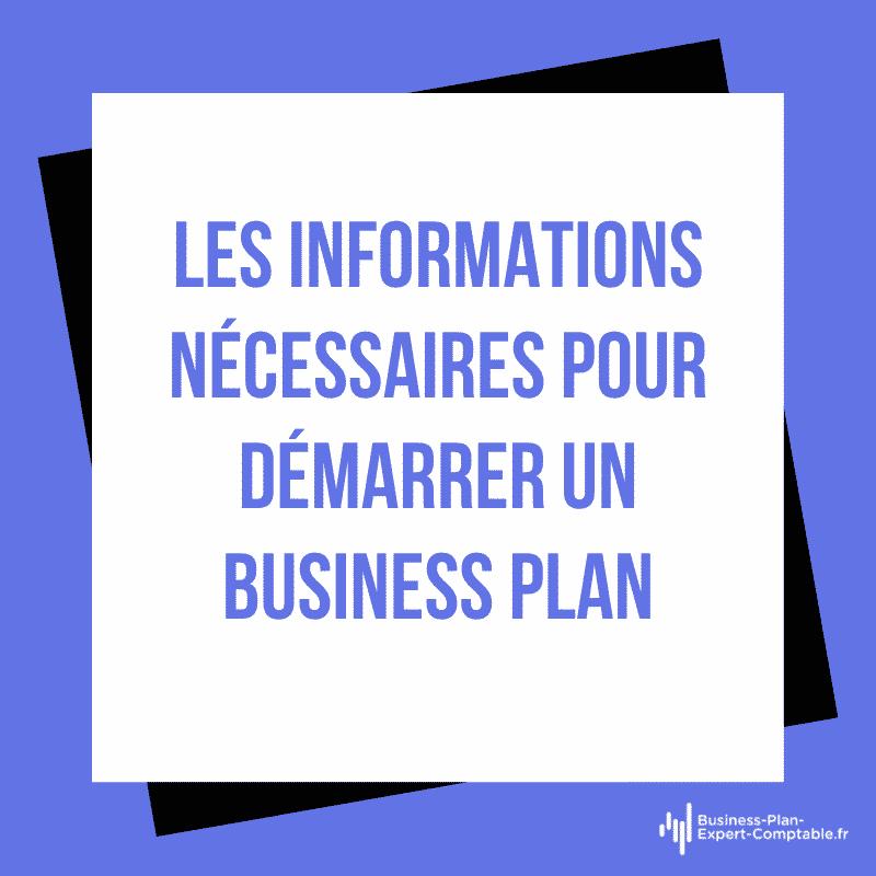 Les informations nécessaires pour démarrer un Business Plan